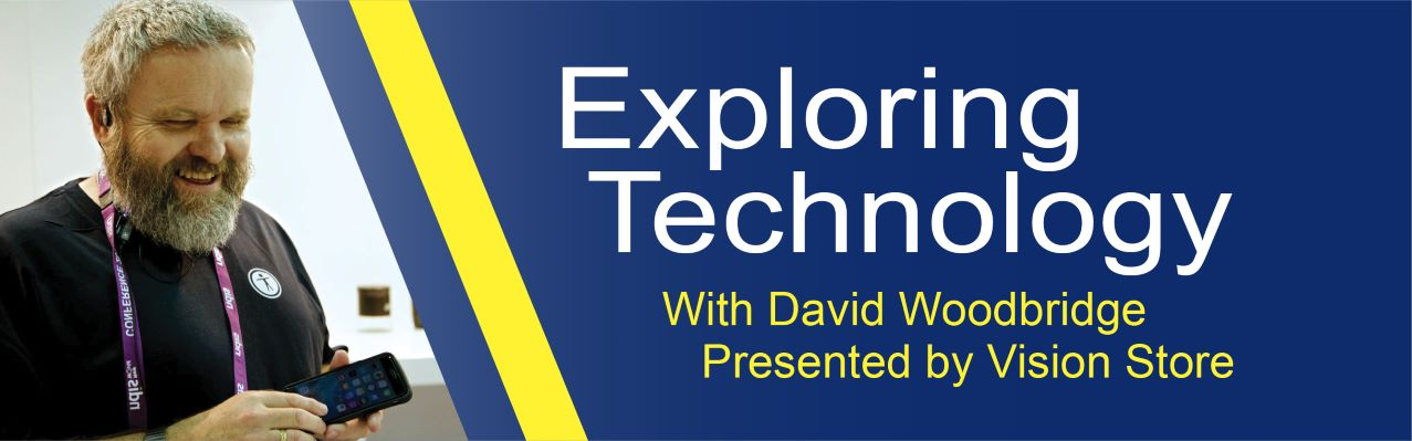 Exploring Technology with David Woodbridge, presented by Vision Store. Image shows David Woodbridge.